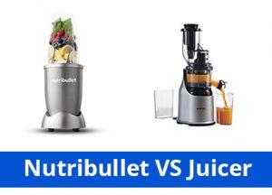Nutribullet VS Juicer