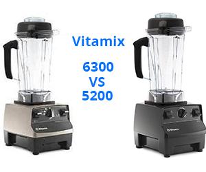 vitamix 6300 vs 5200