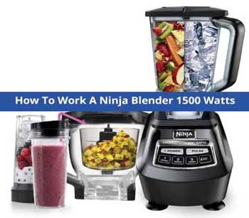how to work a ninja blender 1500 watts